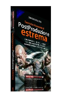 Tecniche Avanzate di PostProduzione Estrema