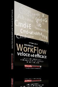 Basi per un Workflow Veloce ed Efficace