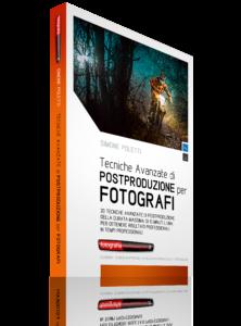Tecniche Avanzate di Postproduzione per Fotografi