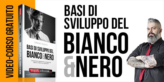 """""""Basi di Sviluppo del Bianco & Nero"""" video-corso gratuito"""