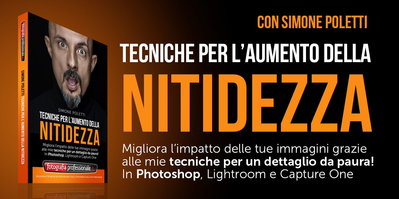 """""""Tecniche per l'Aumento della Nitidezza"""" - Video-corso di FotografiaProfessionale"""