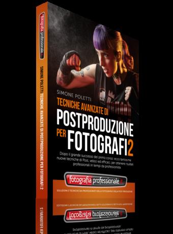 """""""Tecniche Avanzate di Postproduzione per Fotografi 2"""" - Video-corso di FotografiaProfessionale"""
