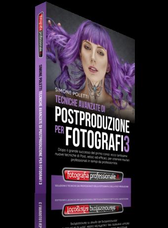 """""""Tecniche Avanzate di Postproduzione per Fotografi 3"""" - Video-corso di FotografiaProfessionale"""