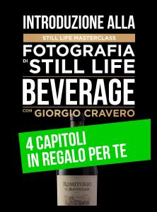 Fotografia di Still Life Beverage con Giorgio Cravero - 4 capitoli in regalo per te!