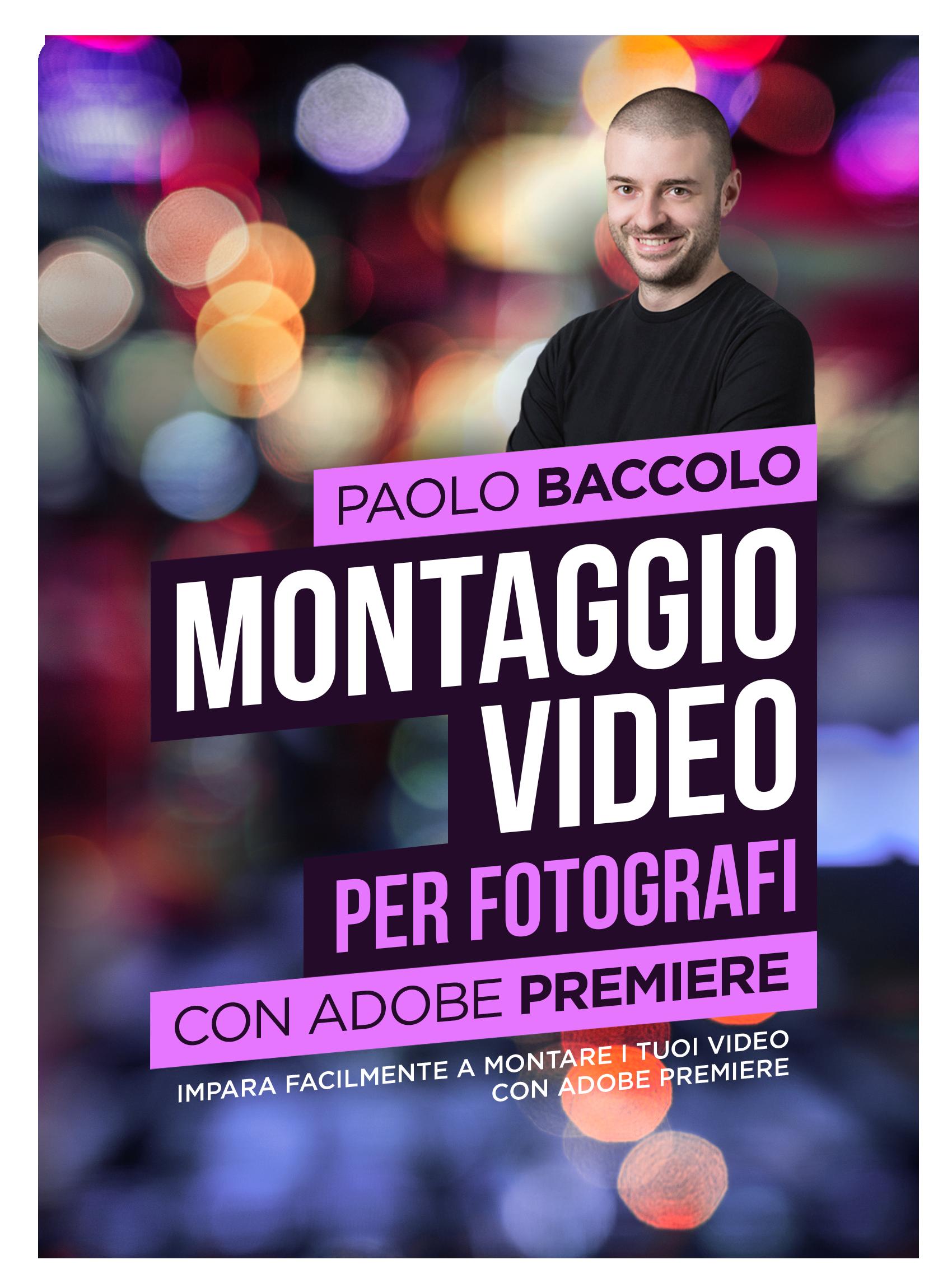 Montaggio video per Fotografi con Paolo Baccolo