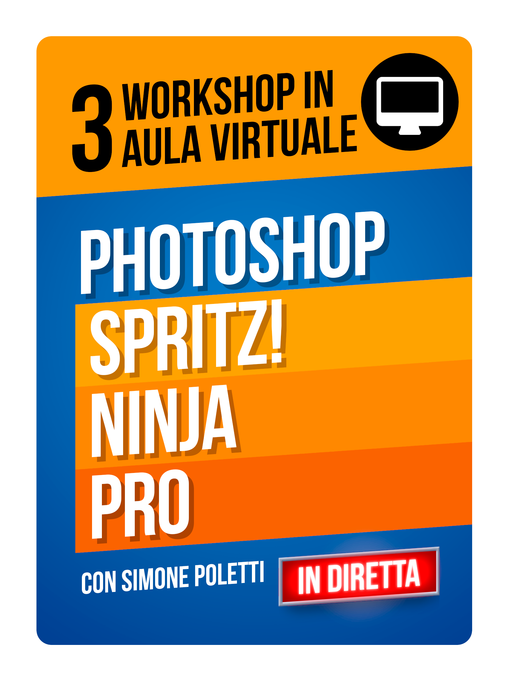 Percorso Photoshop! 3 workshop in aula virtuale